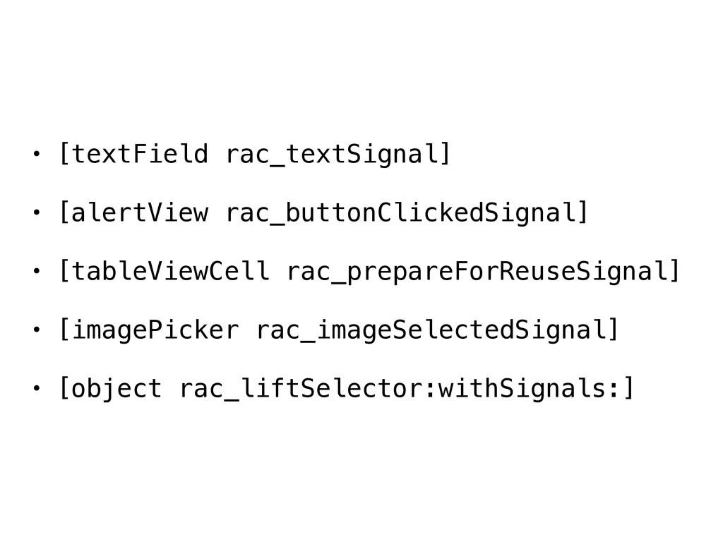 • [textField rac_textSignal] • [alertView rac_b...