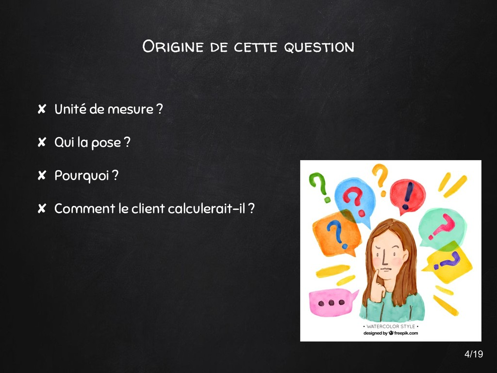 Origine de cette question ✘ Unité de mesure ? ✘...