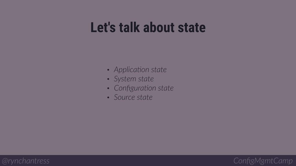 • ApplicaBon state • System state • ConfiguraBon...