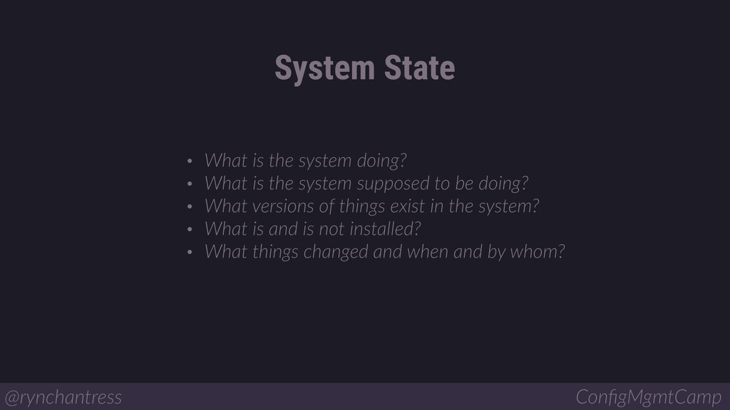 • What is the system doing? • What is the syste...