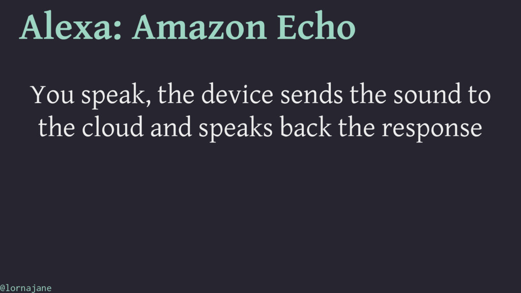 Alexa: Amazon Echo You speak, the device sends ...