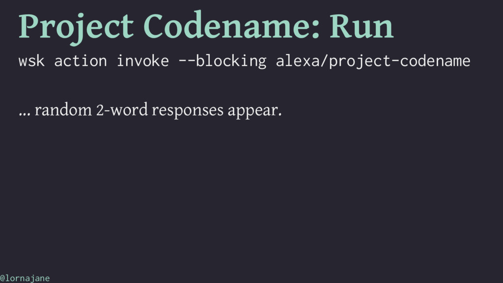 Project Codename: Run wsk action invoke --block...
