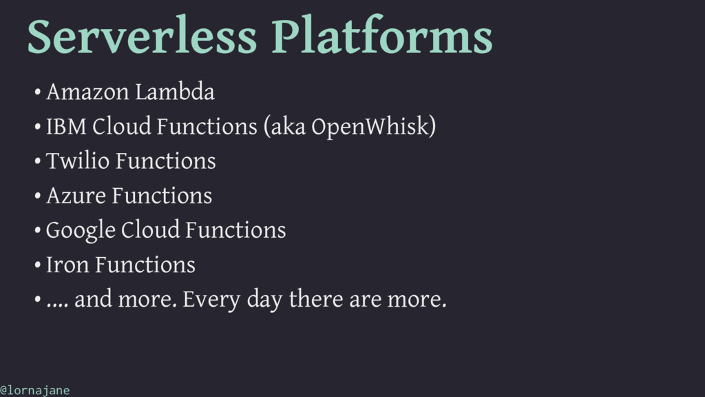 Serverless Platforms • Amazon Lambda • IBM Clou...