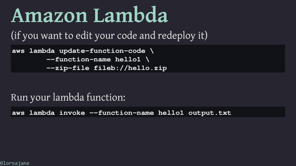 Amazon Lambda (if you want to edit your code an...