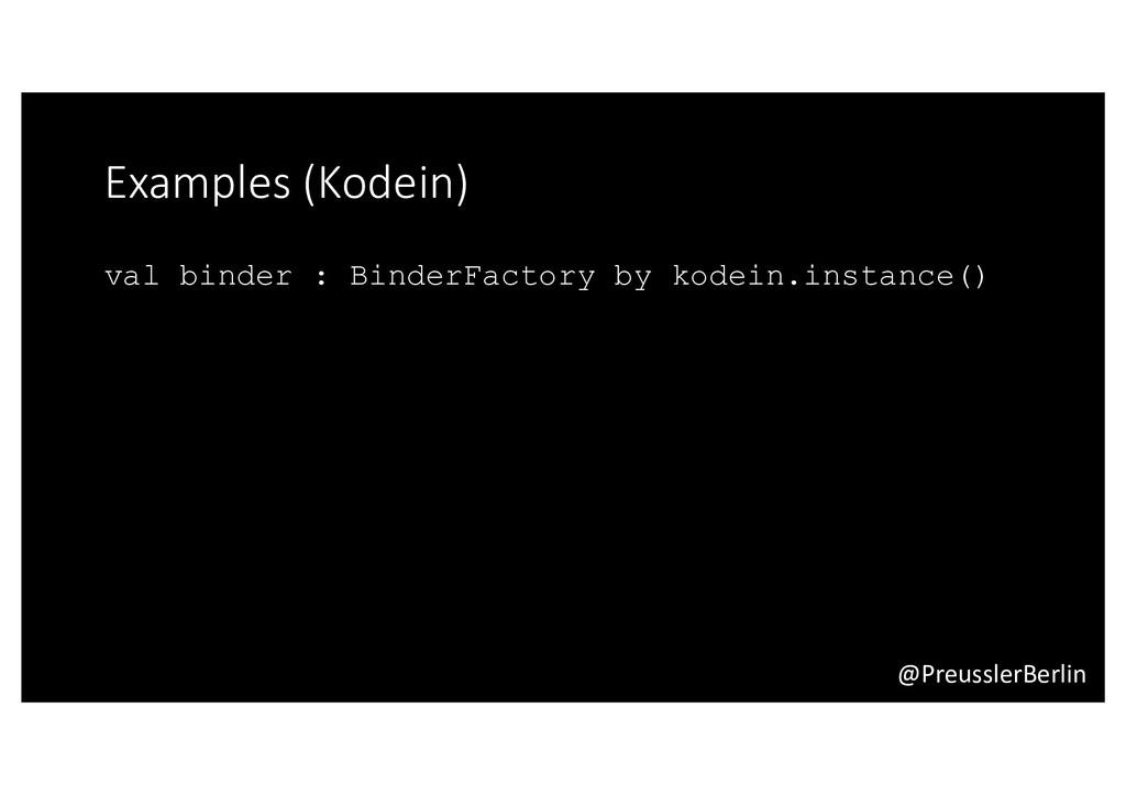 @PreusslerBerlin Examples (Kodein) val binder :...
