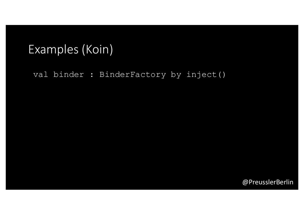 @PreusslerBerlin Examples (Koin) val binder : B...