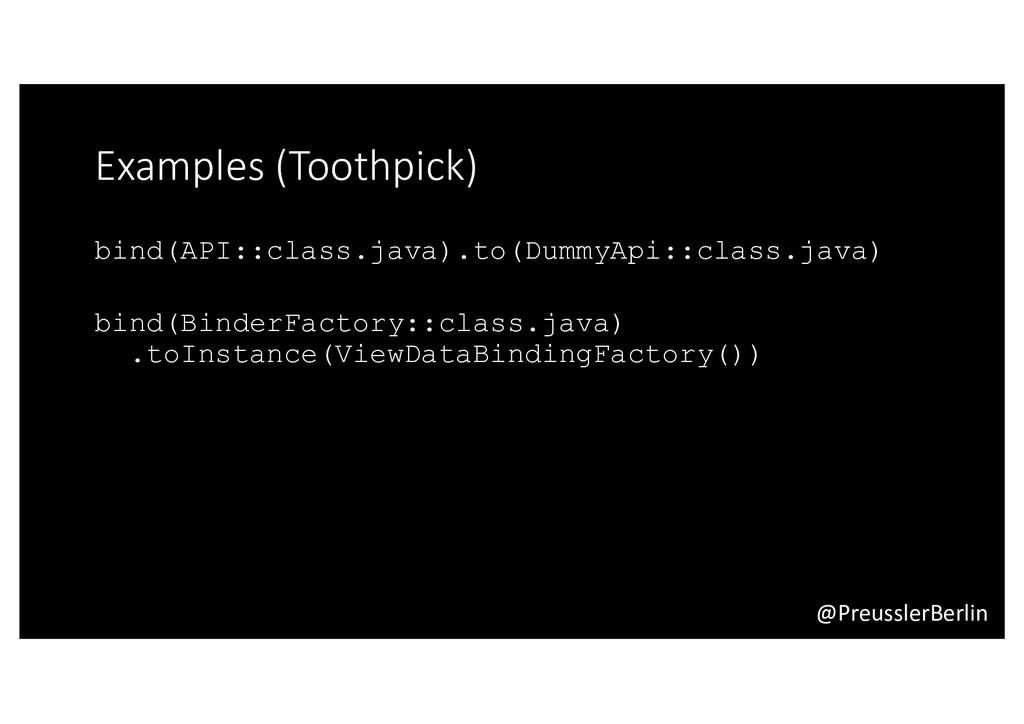 @PreusslerBerlin Examples (Toothpick) bind(API:...