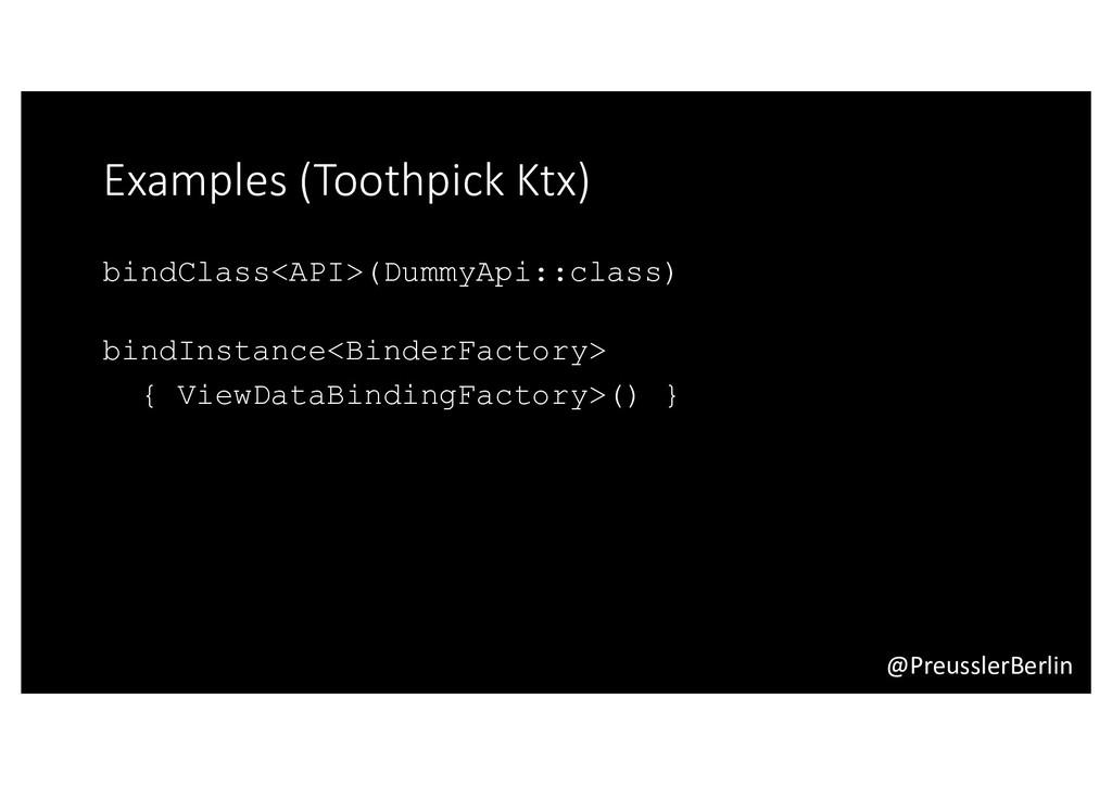 @PreusslerBerlin Examples (Toothpick Ktx) bindC...