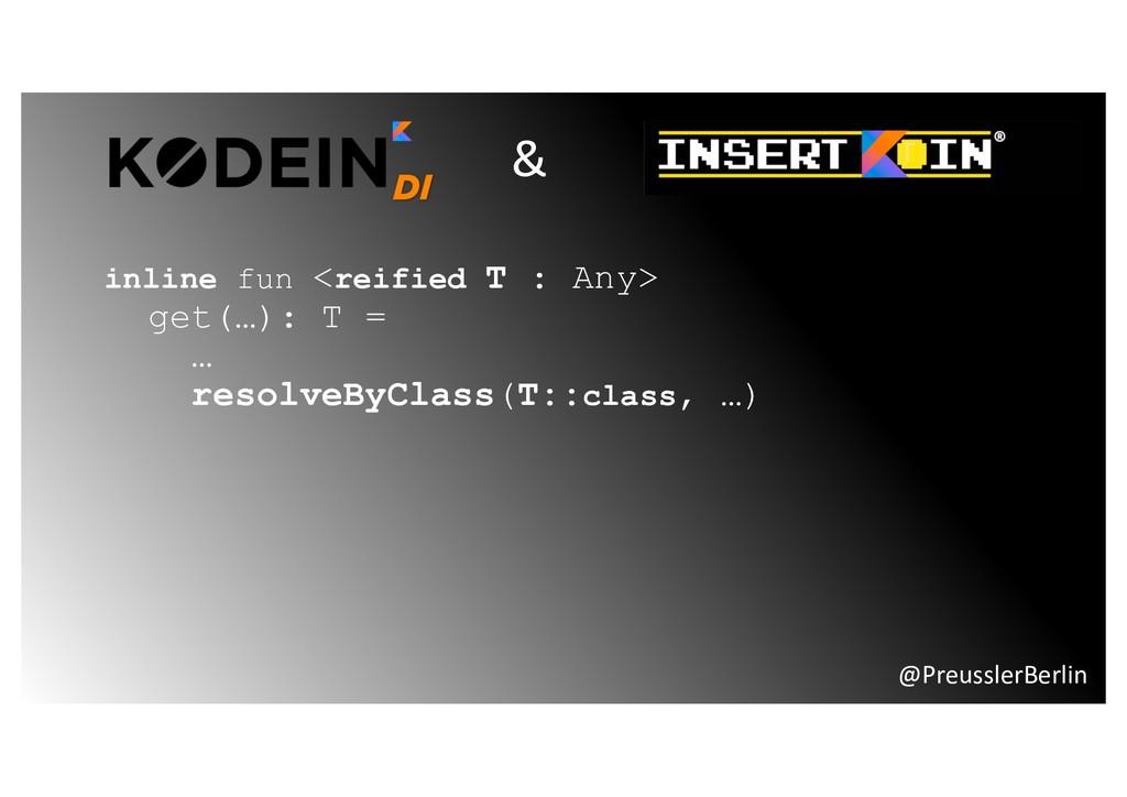 @PreusslerBerlin inline fun <reified T : Any> g...