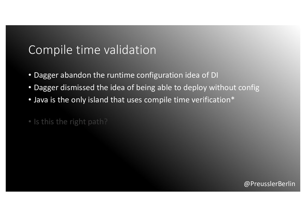 @PreusslerBerlin Compile time validation • Dagg...