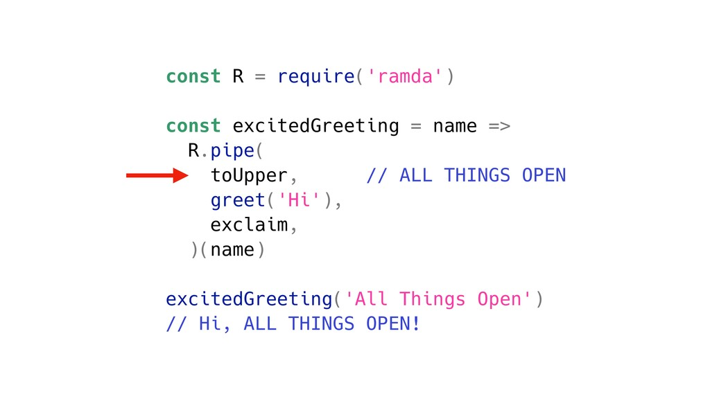 const R = require('ramda') const excitedGreetin...