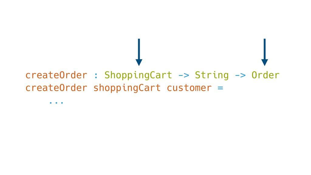 createOrder : ShoppingCart -> String -> Order c...