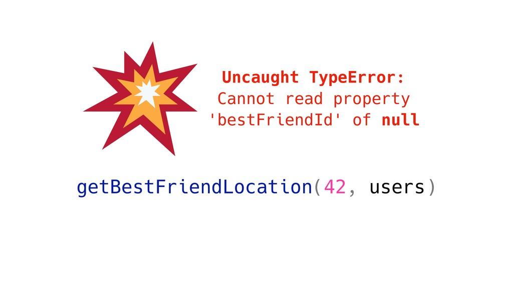 getBestFriendLocation(42, users) Uncaught TypeE...