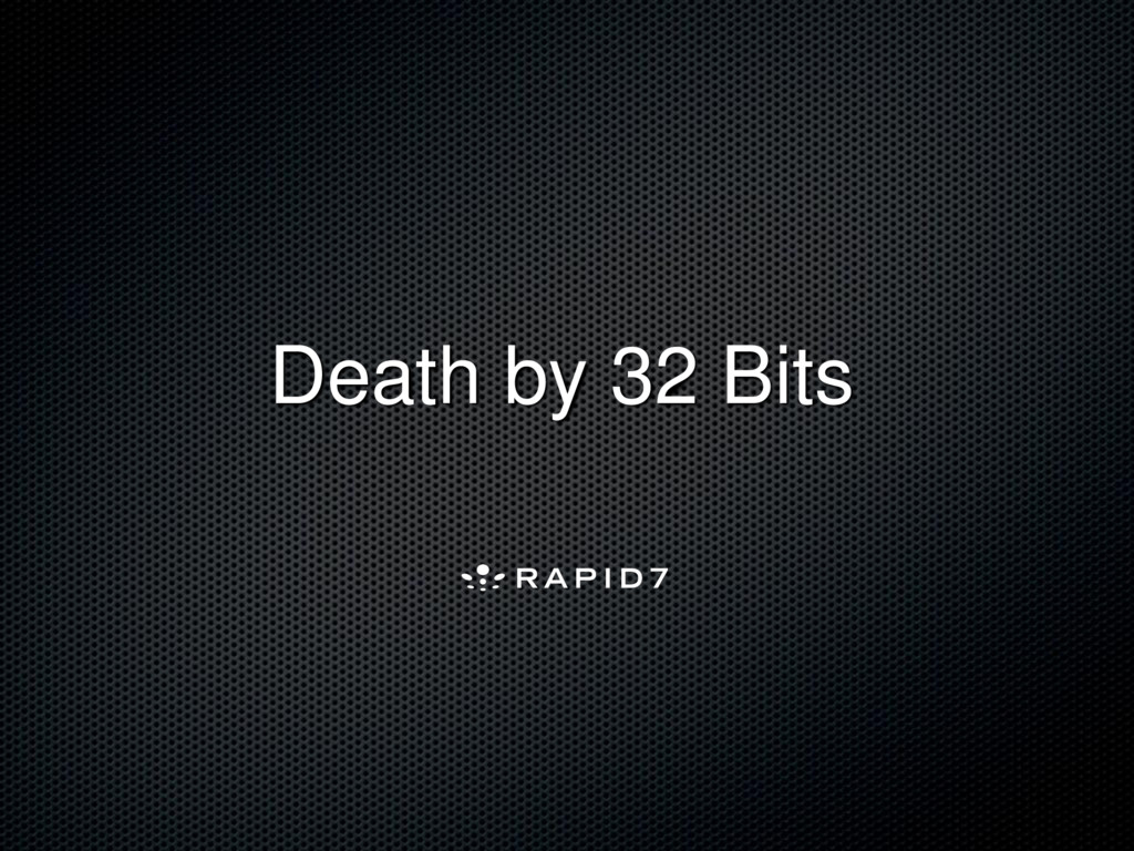 Death by 32 Bits