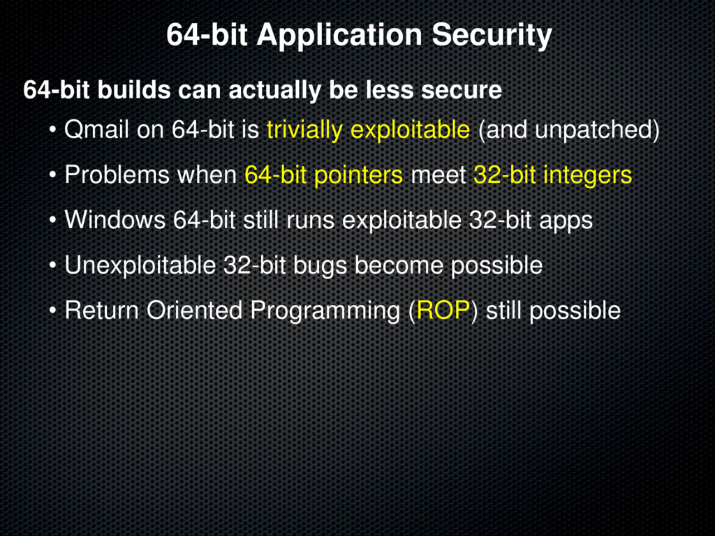 64-bit Application Security 64-bit builds can a...