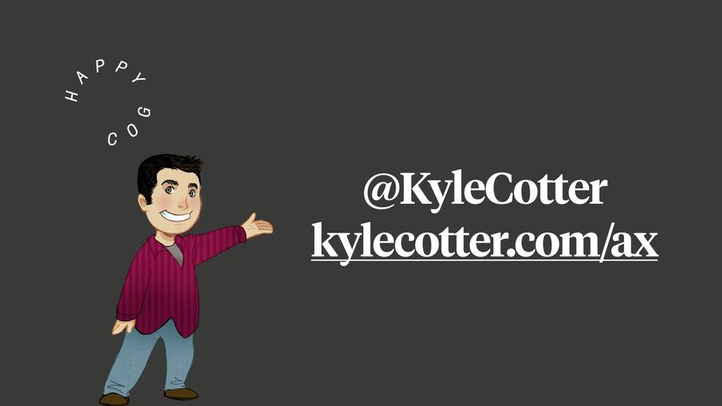 @KyleCotter kylecotter.com/ax