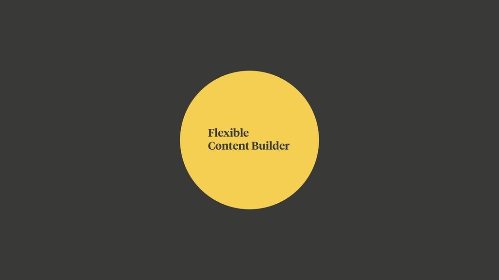 Flexible Content Builder