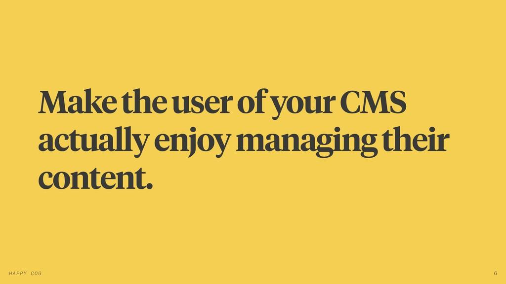Make the user of your CMS actually enjoy managi...
