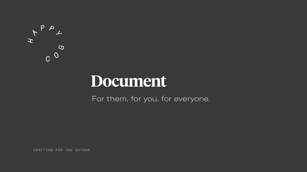 CRAF TIN G FO R TH E AUTHOR Document For them, ...
