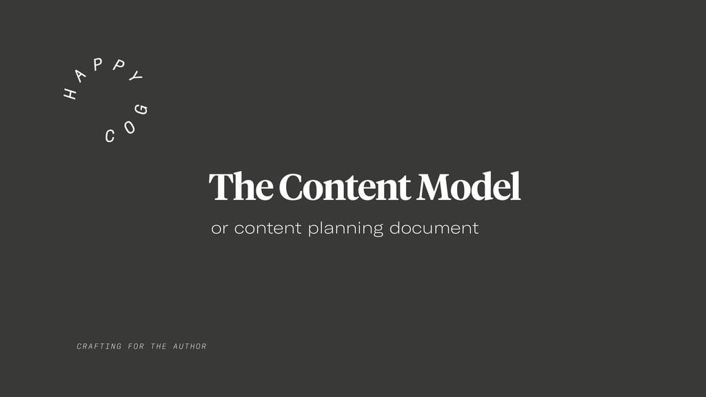 CRAF TIN G FO R TH E AUTHOR The Content Model o...