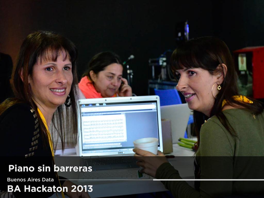 BA Hackaton 2013 Piano sin barreras Buenos Aire...