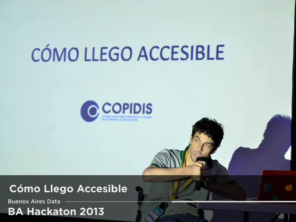 BA Hackaton 2013 Cómo Llego Accesible Buenos Ai...
