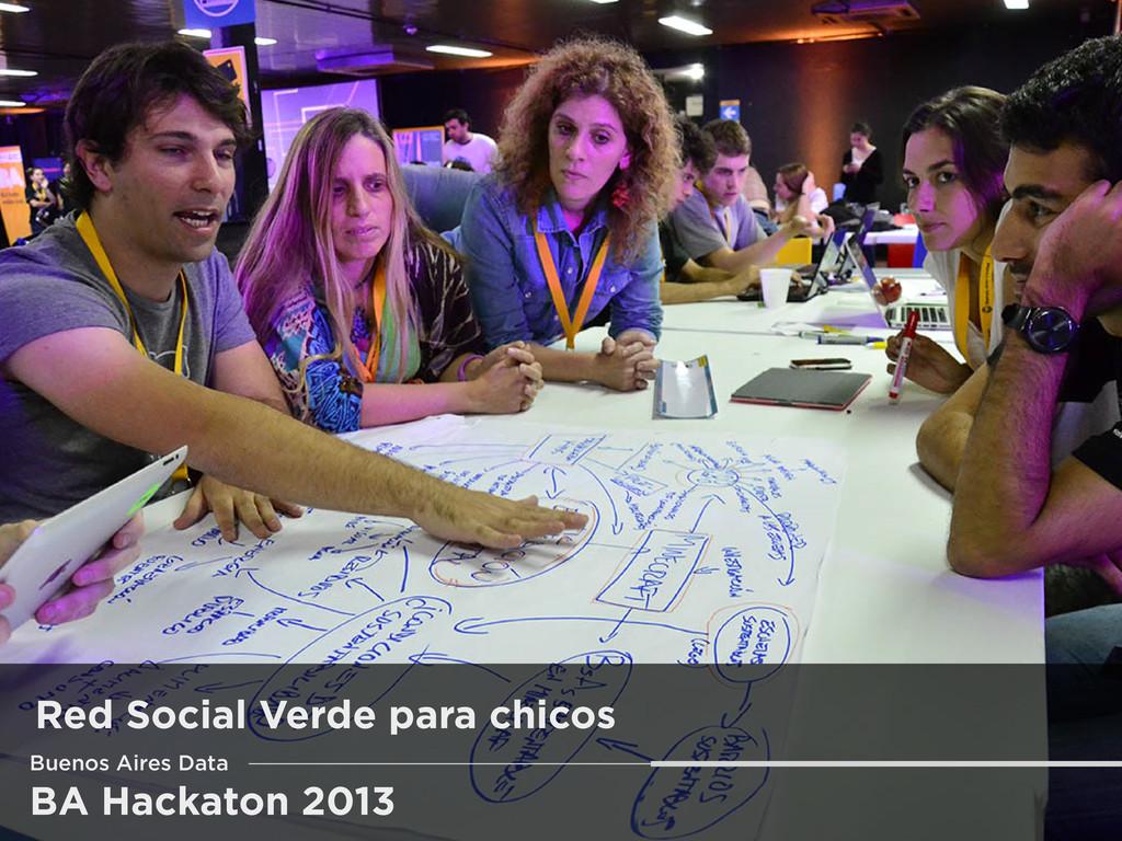 BA Hackaton 2013 Red Social Verde para chicos B...