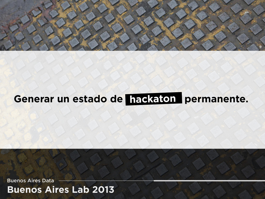 Buenos Aires Lab 2013 Buenos Aires Data Generar...
