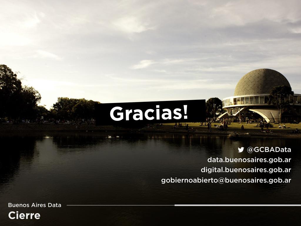 Cierre Buenos Aires Data Gracias! @GCBAData dat...