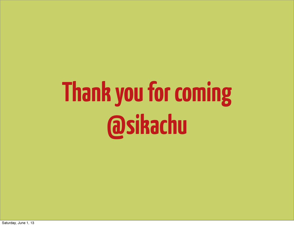 Thank you for coming @sikachu Saturday, June 1,...