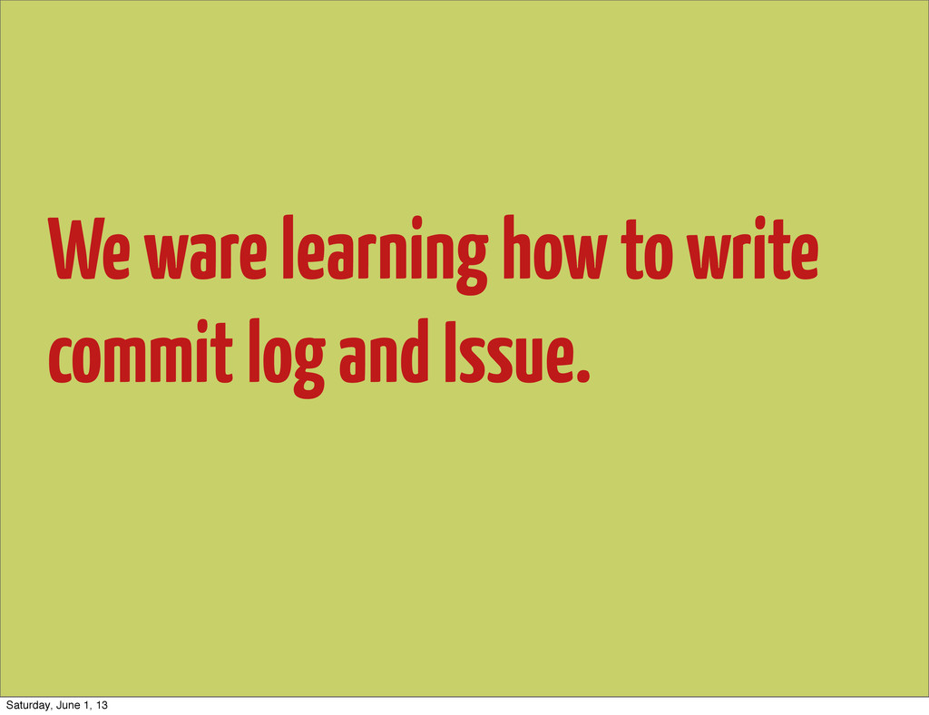 We ware learning how to write commit log and Is...