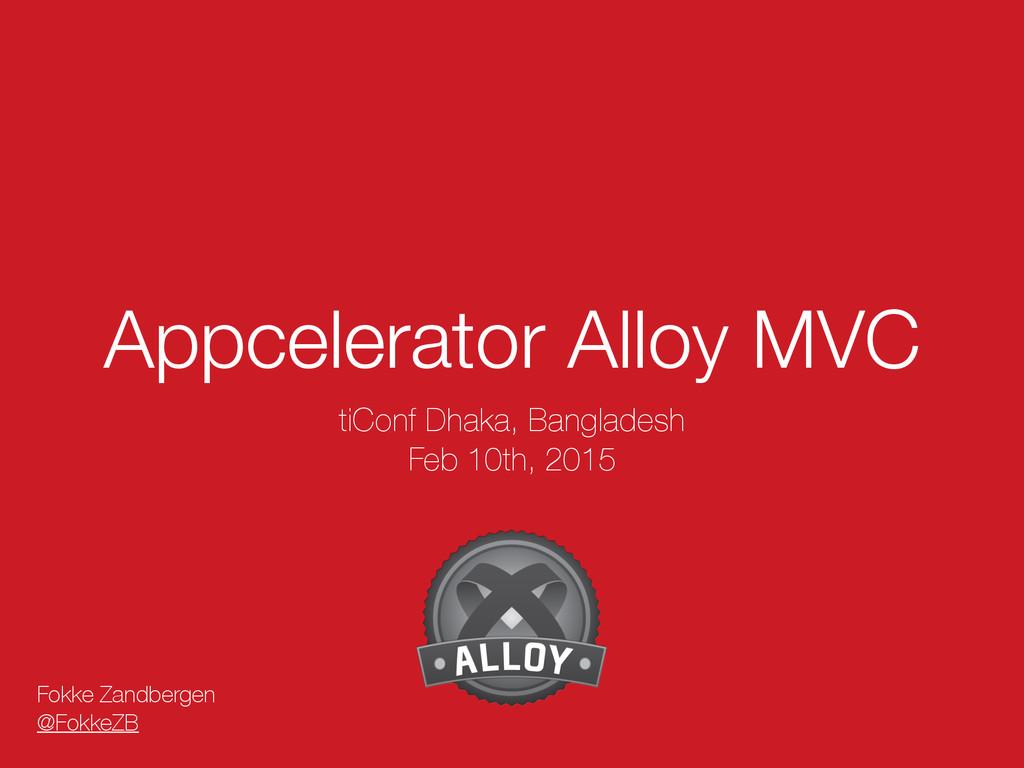 Appcelerator Alloy MVC tiConf Dhaka, Bangladesh...