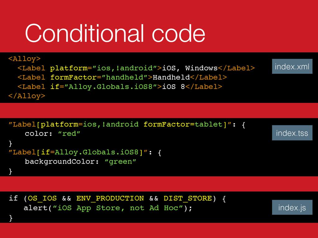 "Conditional code <Alloy> <Label platform=""ios,!..."