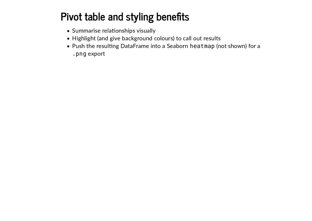 Pivot table and styling bene�ts Pivot table and...