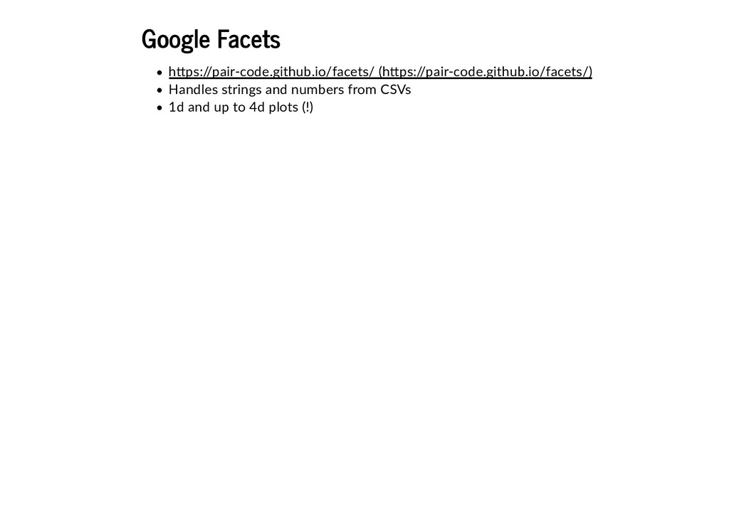 Google Facets Google Facets Handles strings and...