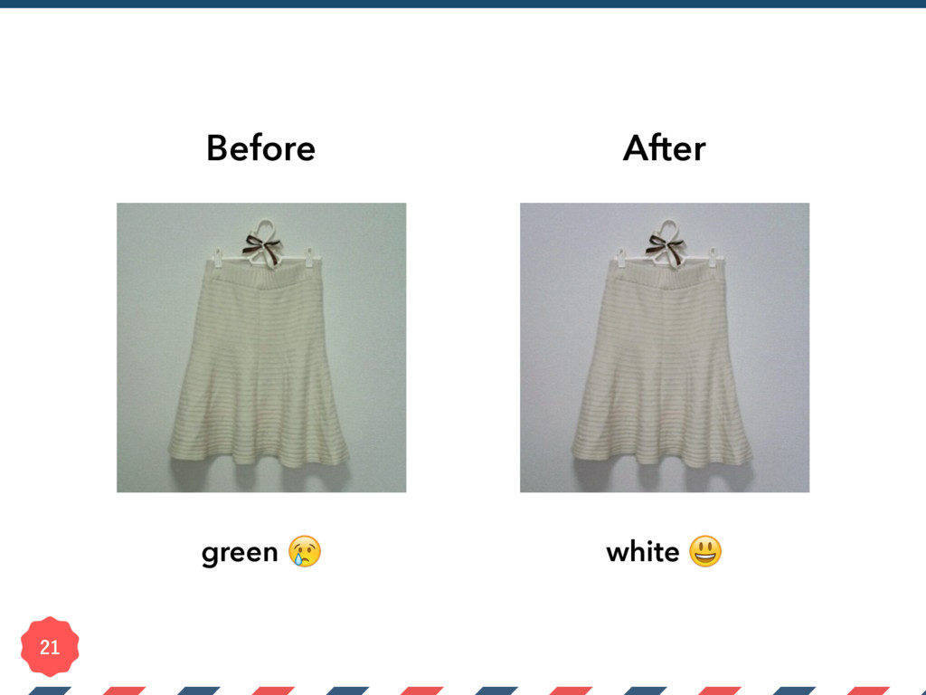 Before After green  white