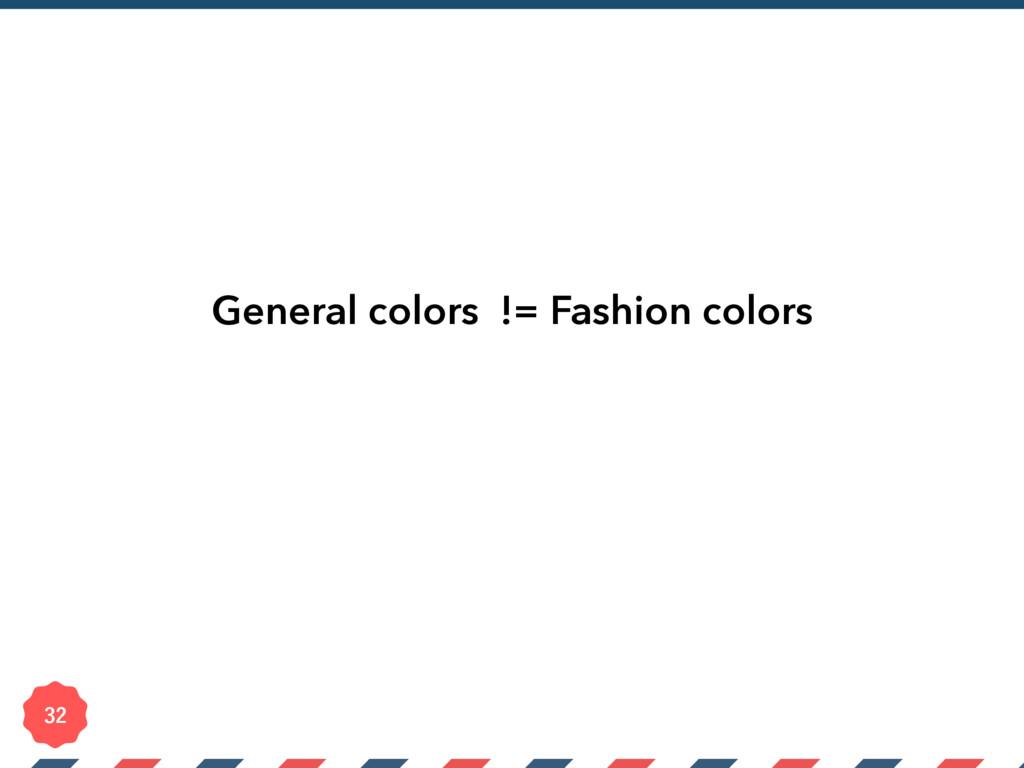 General colors != Fashion colors