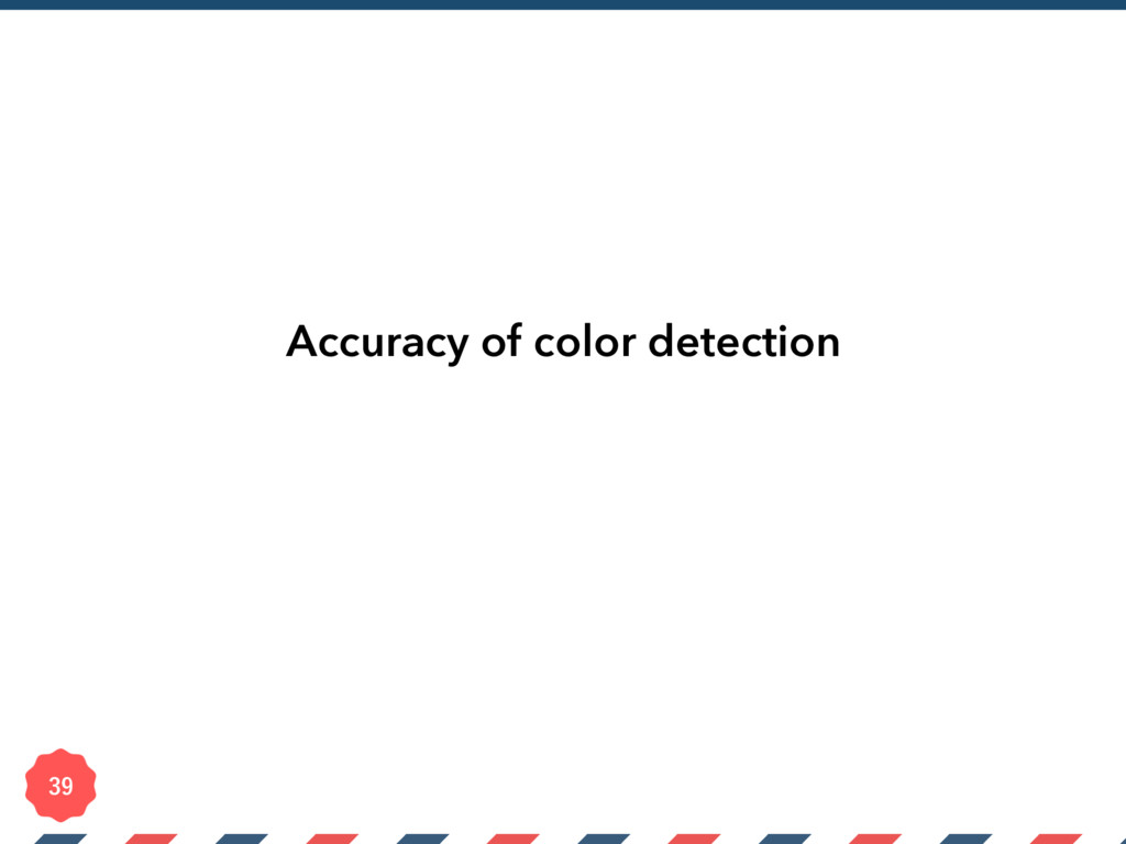 Accuracy of color detection