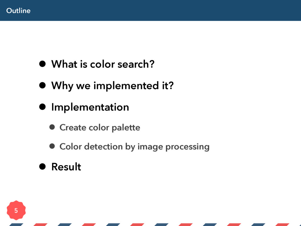 Outline • What is color search? • Why we implem...