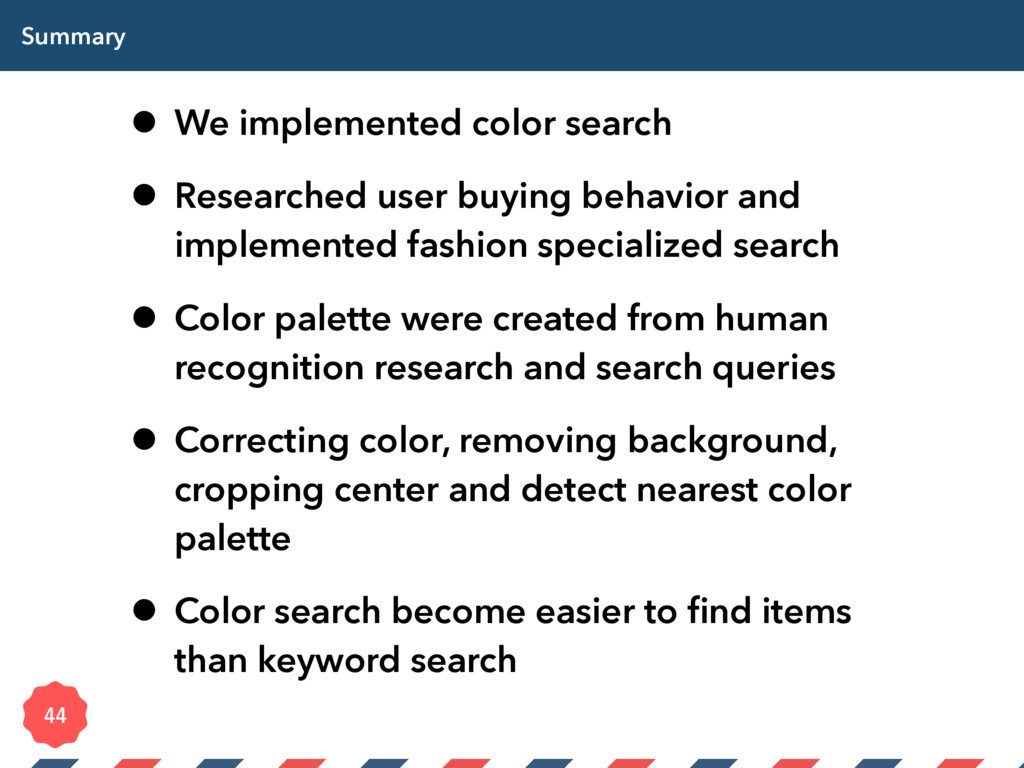 Summary • We implemented color search • Researc...