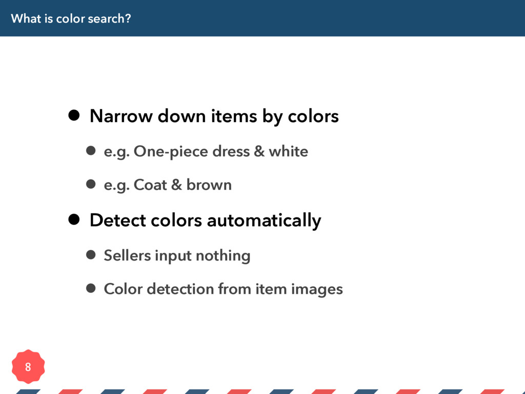 What is color search? • Narrow down items by co...