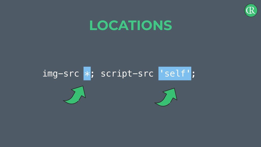 img-src *; script-src 'self'; LOCATIONS