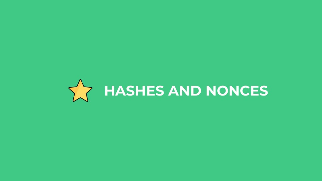 HASHES AND NONCES