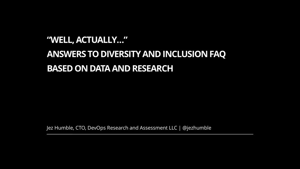 """""""WELL, ACTUALLY…"""" ANSWERS TO DIVERSITY AND INCL..."""