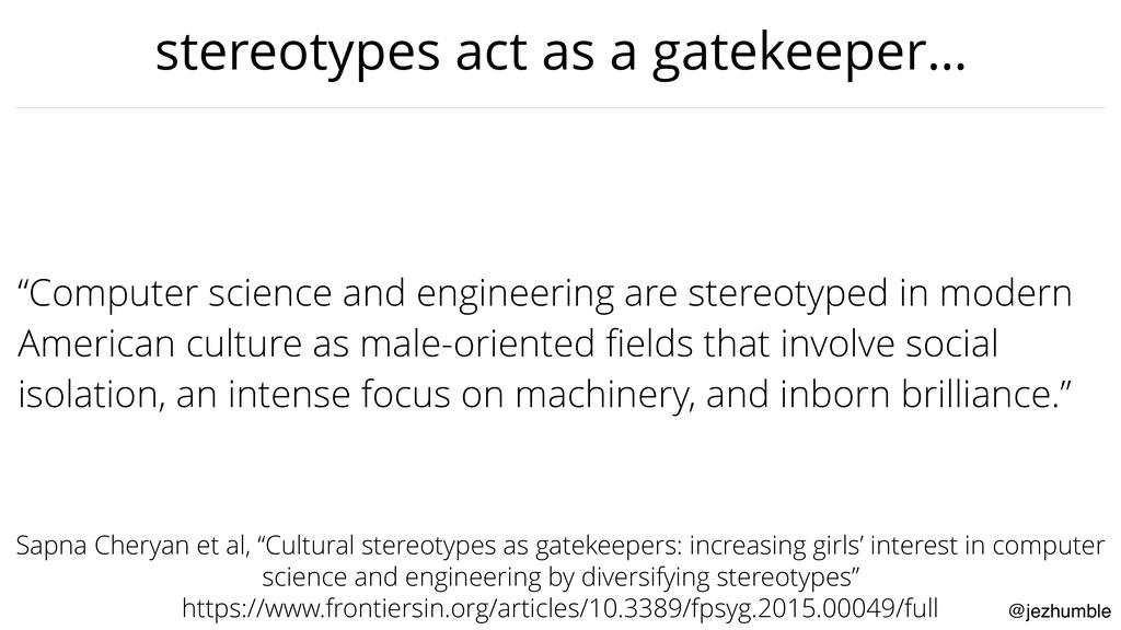 "@jezhumble stereotypes act as a gatekeeper… ""Co..."