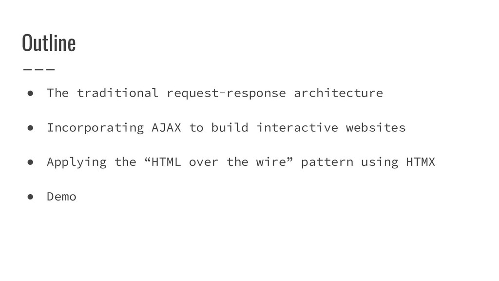 Outline ● The traditional request-response arch...