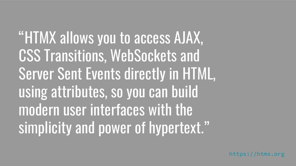 """""""HTMX allows you to access AJAX, CSS Transition..."""