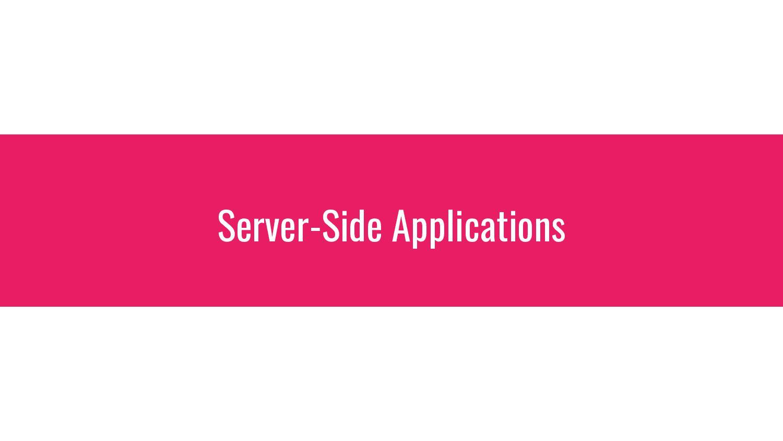 Server-Side Applications