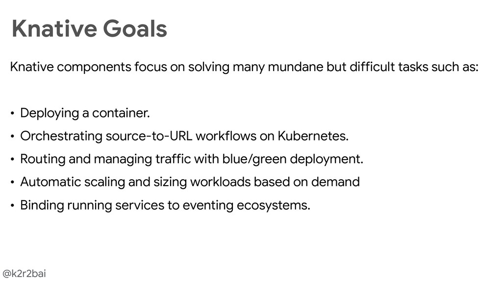 @k2r2bai Knative components focus on solving ma...