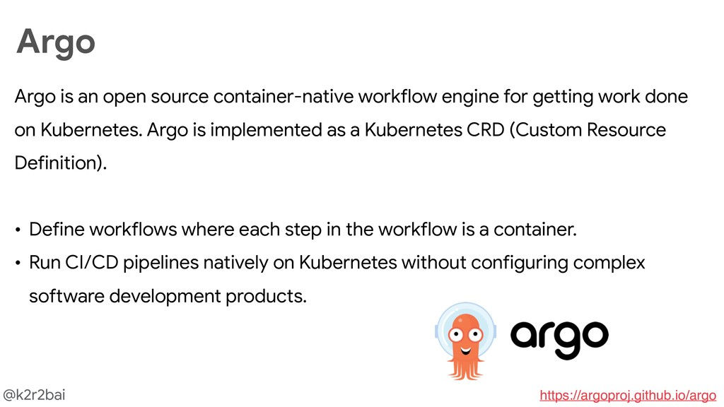 @k2r2bai Argo Argo is an open source container-...